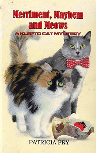 Klepto Cat Mysteries Book 21 - Merriment, Mayhem